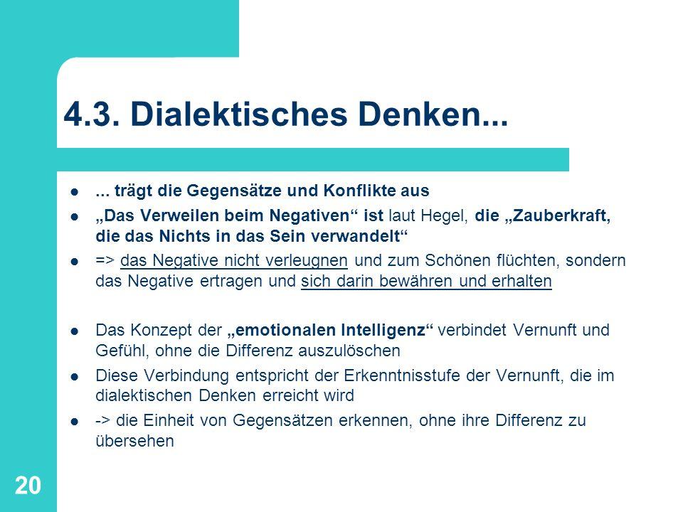 4.3. Dialektisches Denken... ... trägt die Gegensätze und Konflikte aus.