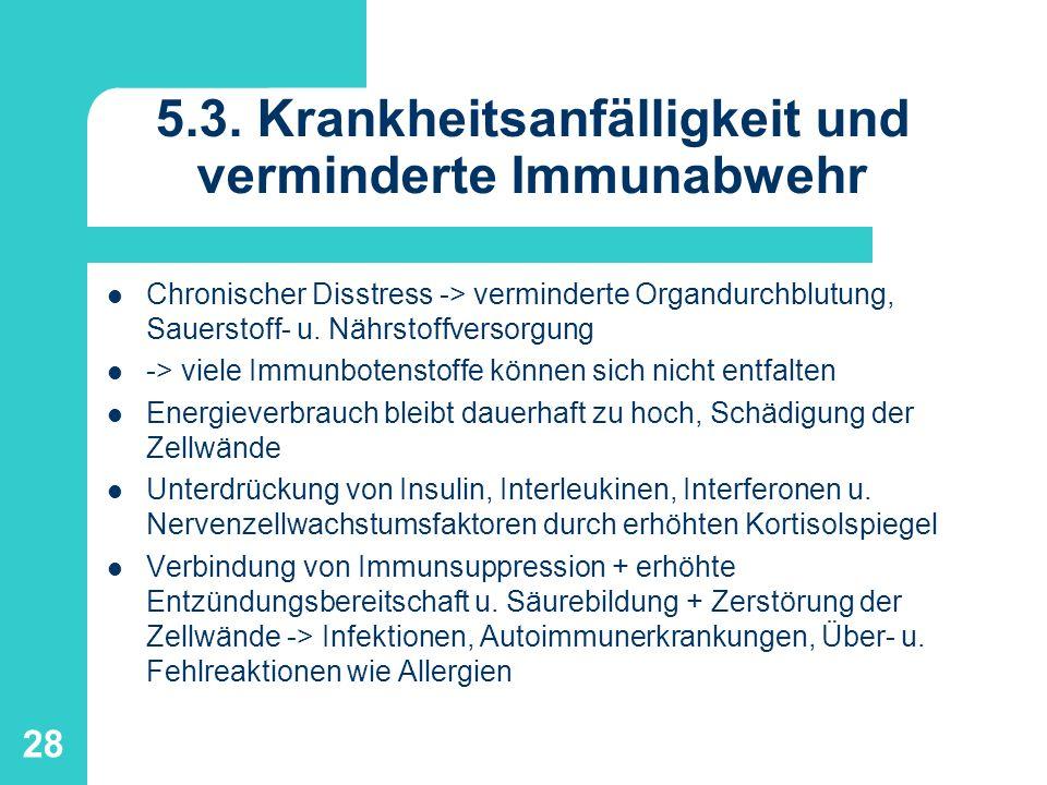 5.3. Krankheitsanfälligkeit und verminderte Immunabwehr