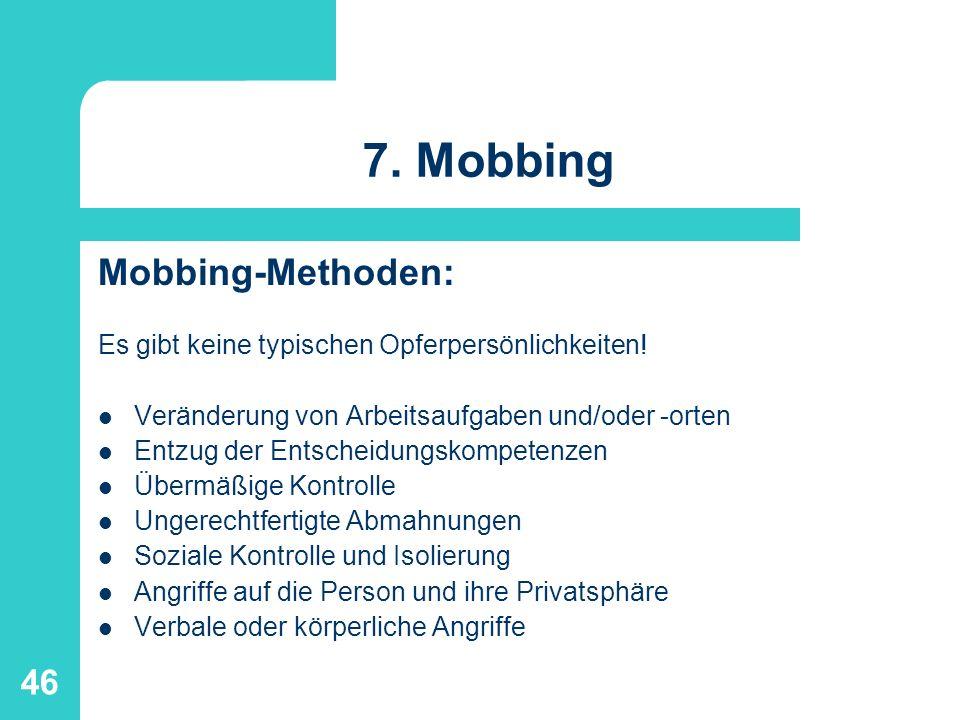 7. Mobbing Mobbing-Methoden: