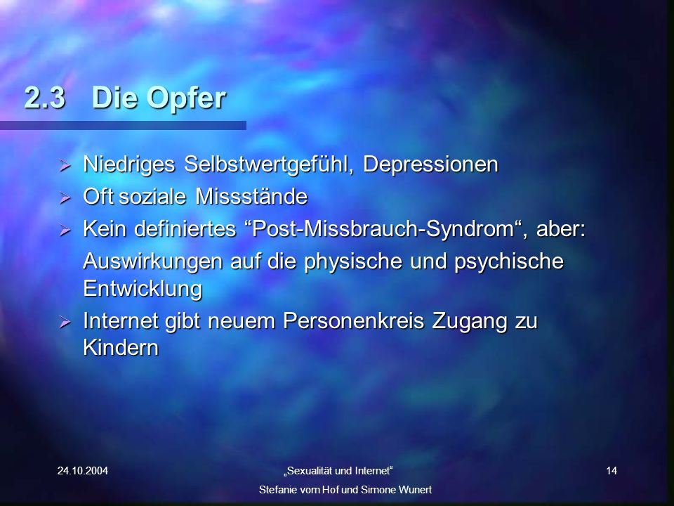 2.3 Die Opfer Niedriges Selbstwertgefühl, Depressionen