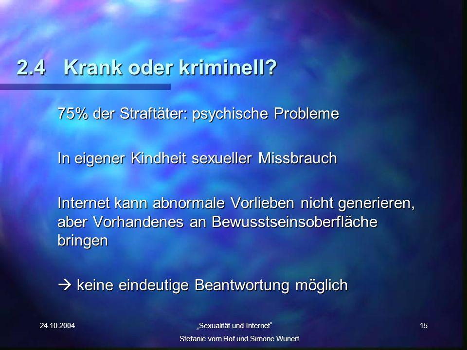 2.4 Krank oder kriminell 75% der Straftäter: psychische Probleme