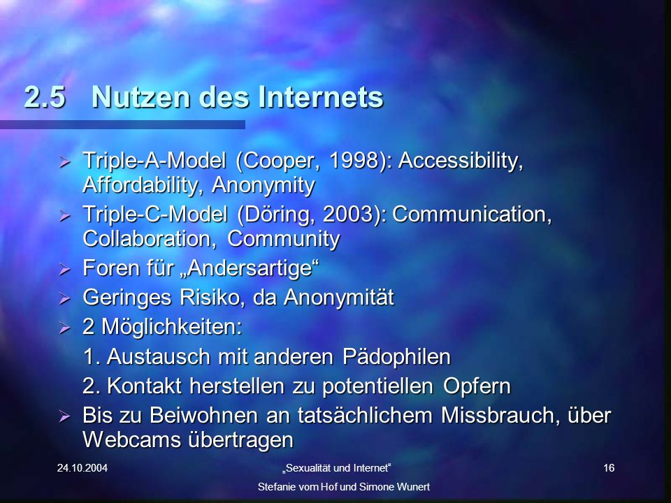 2.5 Nutzen des Internets Triple-A-Model (Cooper, 1998): Accessibility, Affordability, Anonymity.