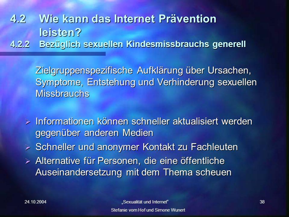 4. 2. Wie kann das Internet Prävention. leisten. 4. 2. 2