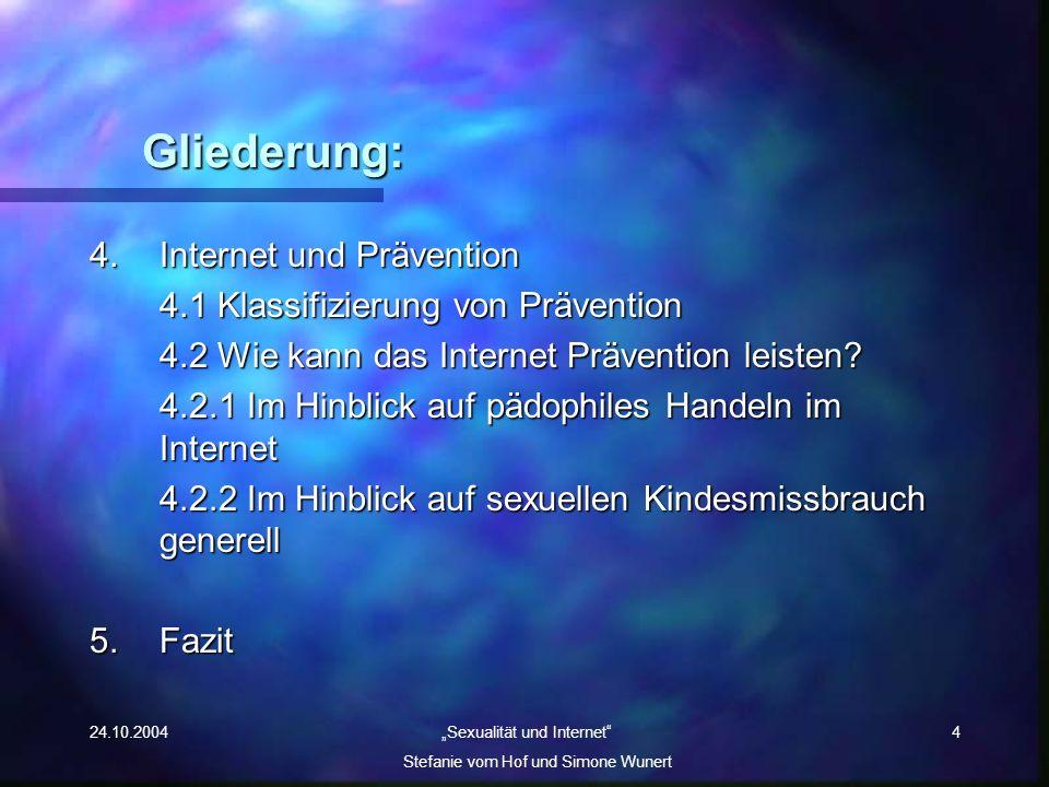 Gliederung: 4. Internet und Prävention