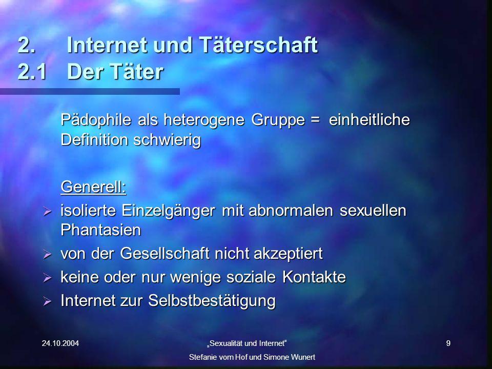 2. Internet und Täterschaft 2.1 Der Täter
