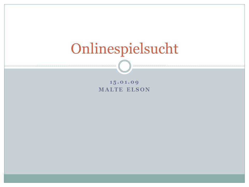 Onlinespielsucht 15.01.09 Malte Elson