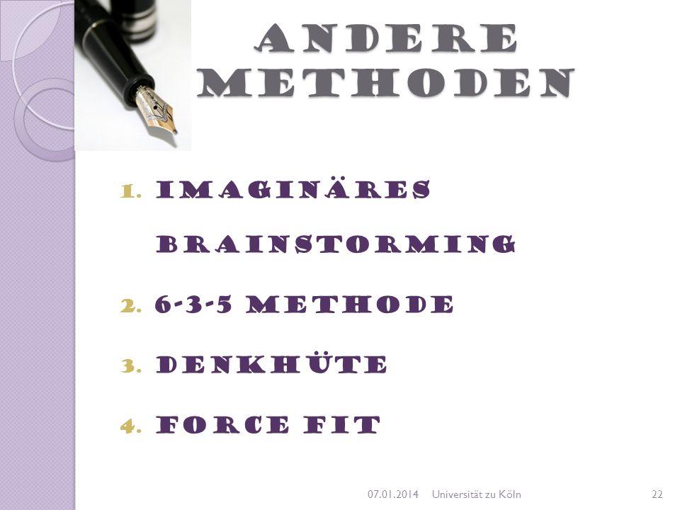 ANDERE METHODEN Imaginäres Brainstorming 6-3-5 Methode Denkhüte
