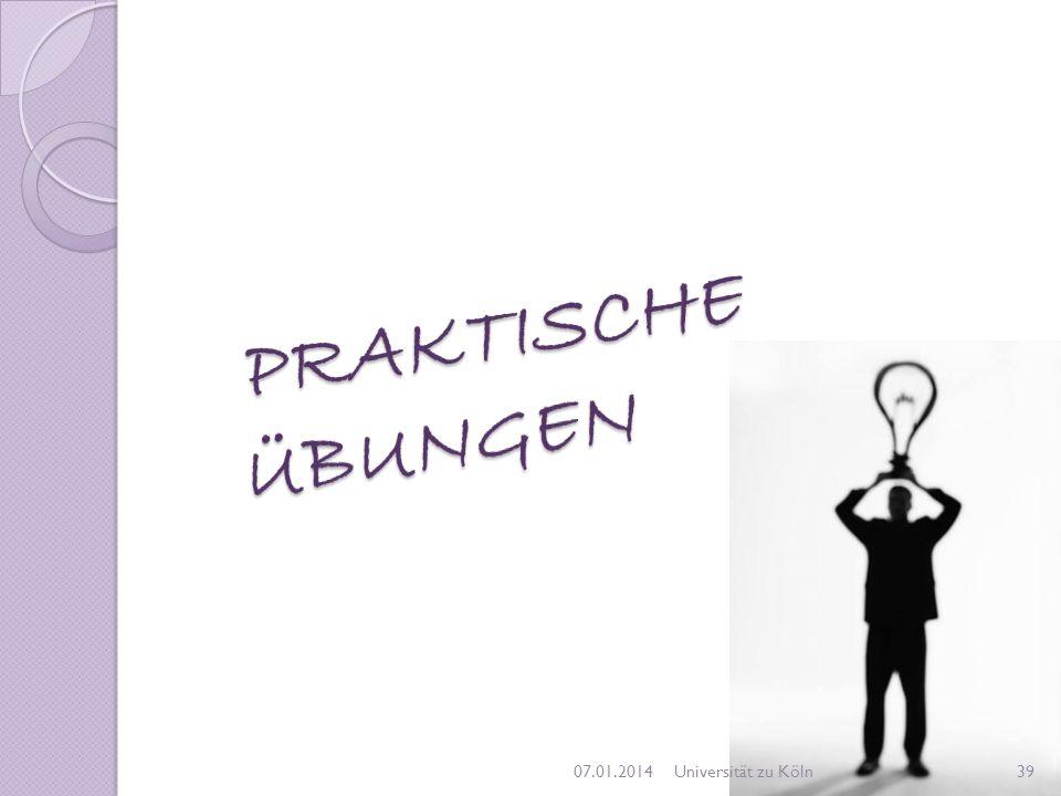 PRAKTISCHE ÜBUNGEN 27.03.2017 Universität zu Köln