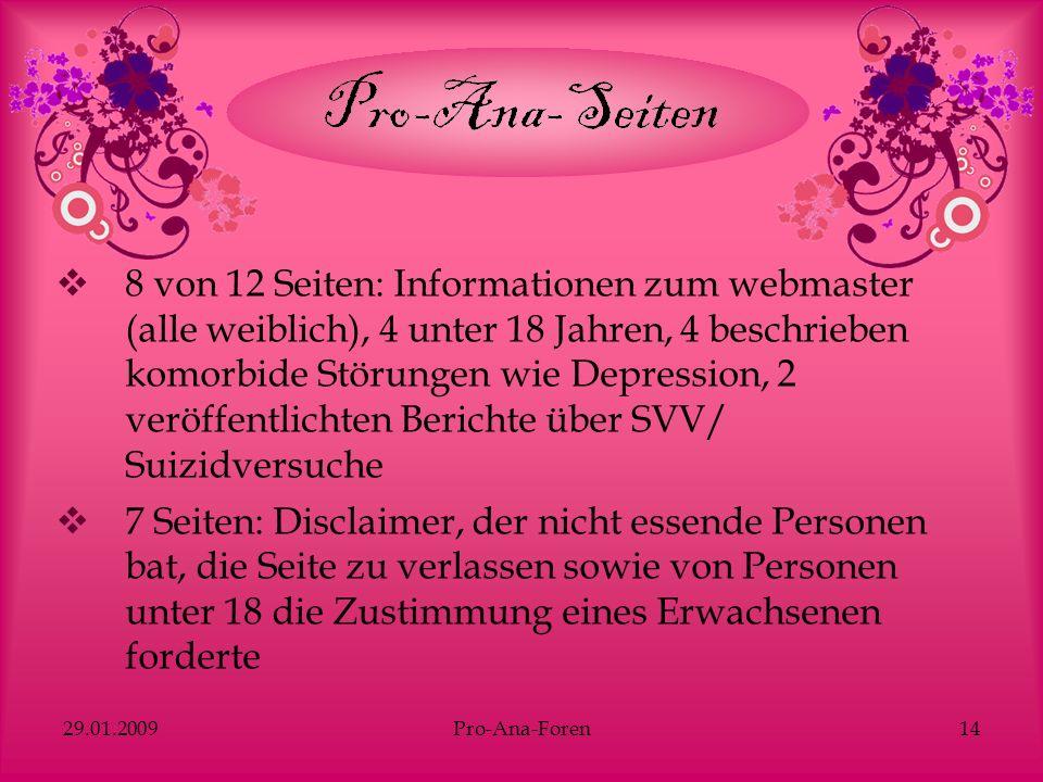 8 von 12 Seiten: Informationen zum webmaster (alle weiblich), 4 unter 18 Jahren, 4 beschrieben komorbide Störungen wie Depression, 2 veröffentlichten Berichte über SVV/ Suizidversuche