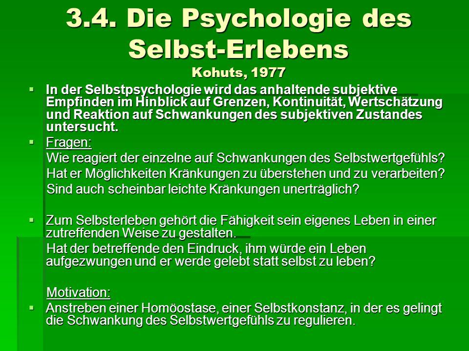 3.4. Die Psychologie des Selbst-Erlebens Kohuts, 1977