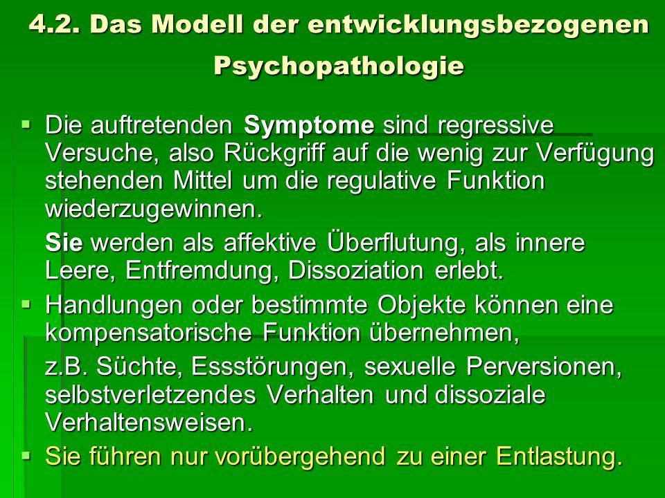 4.2. Das Modell der entwicklungsbezogenen Psychopathologie