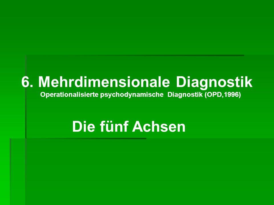 6. Mehrdimensionale Diagnostik Die fünf Achsen