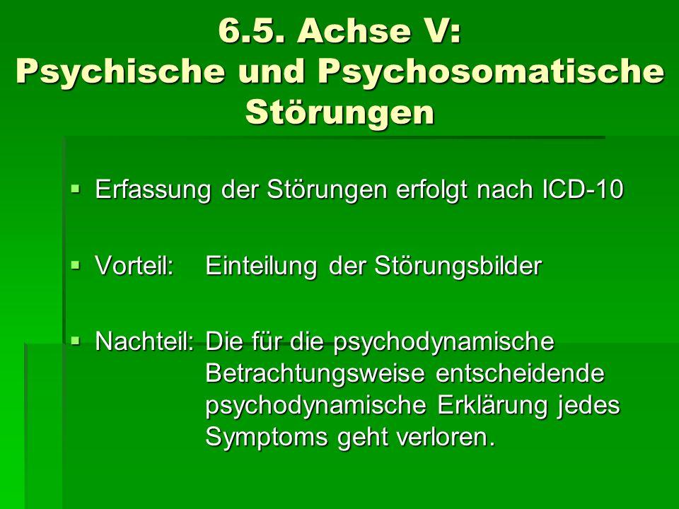 6.5. Achse V: Psychische und Psychosomatische Störungen