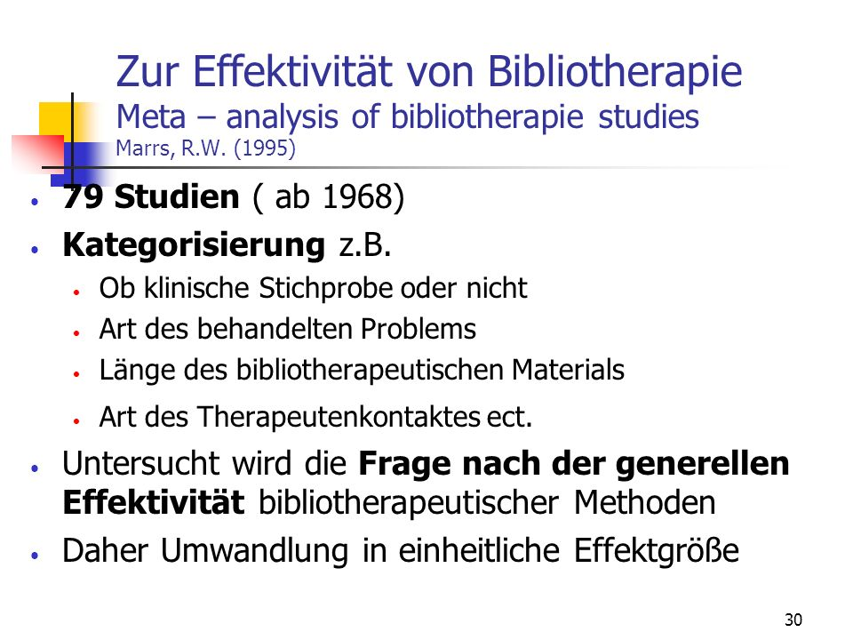 Zur Effektivität von Bibliotherapie Meta – analysis of bibliotherapie studies Marrs, R.W. (1995)