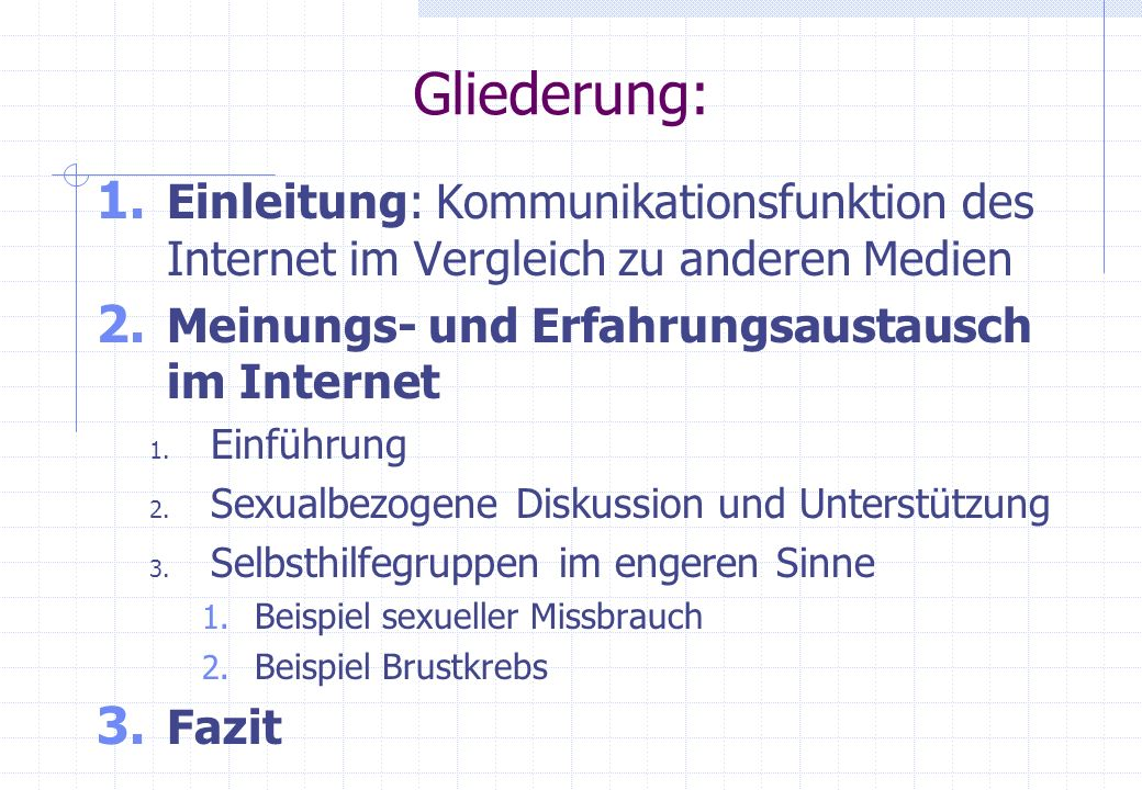 Gliederung: Einleitung: Kommunikationsfunktion des Internet im Vergleich zu anderen Medien. Meinungs- und Erfahrungsaustausch im Internet.