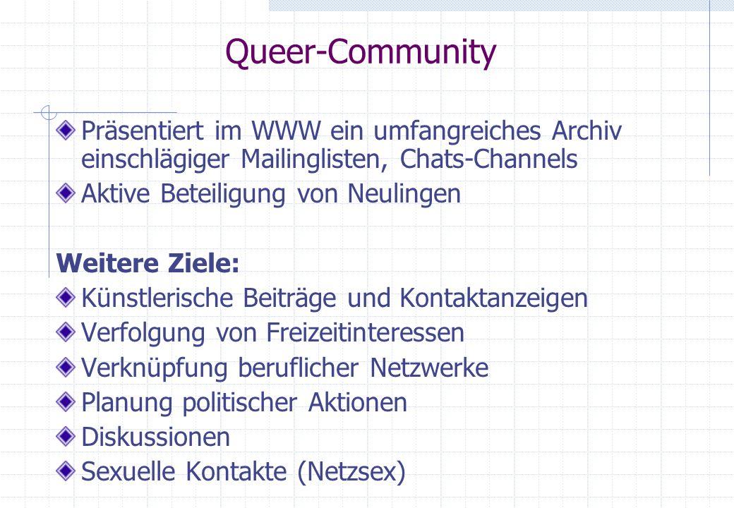 Queer-Community Präsentiert im WWW ein umfangreiches Archiv einschlägiger Mailinglisten, Chats-Channels.