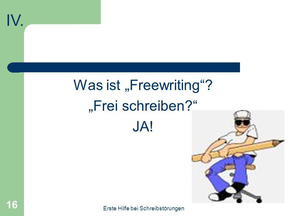 """IV. Was ist """"Freewriting """"Frei schreiben JA!"""