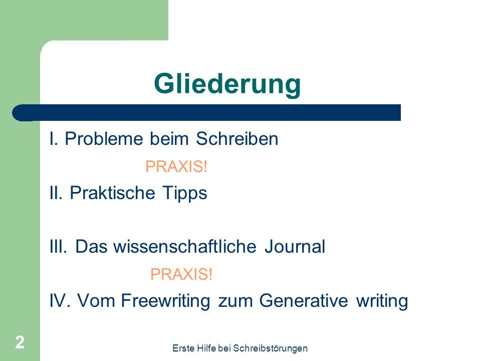 Gliederung I. Probleme beim Schreiben PRAXIS! II. Praktische Tipps