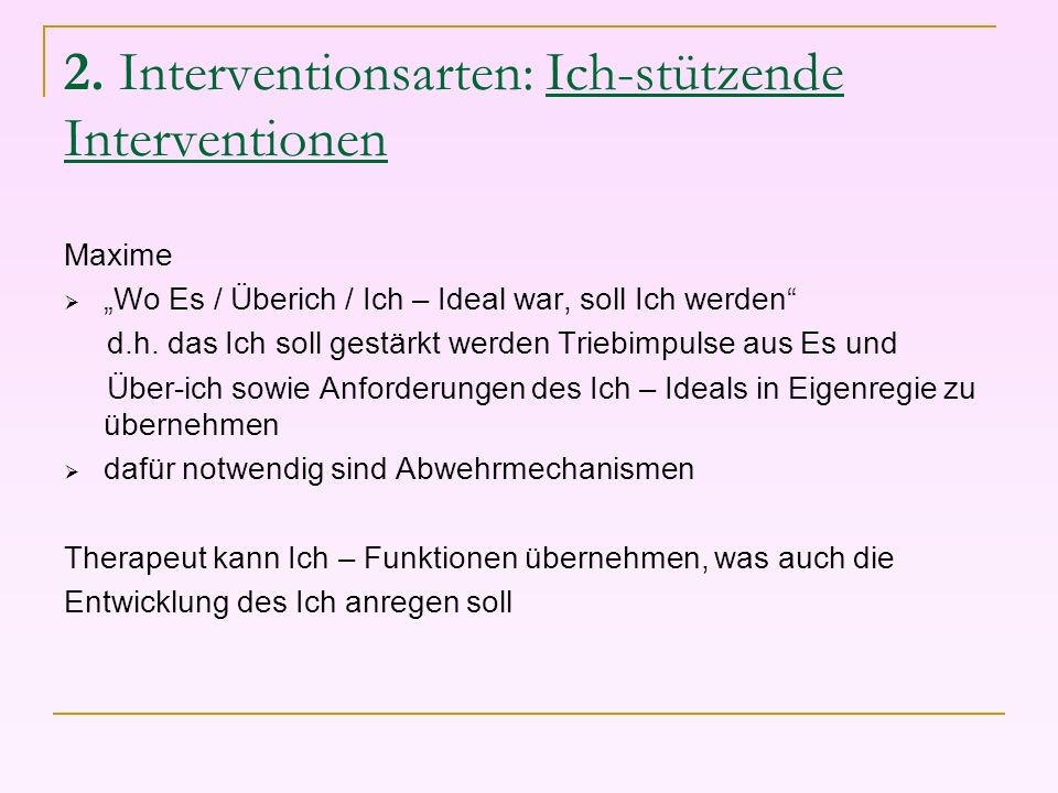 2. Interventionsarten: Ich-stützende Interventionen