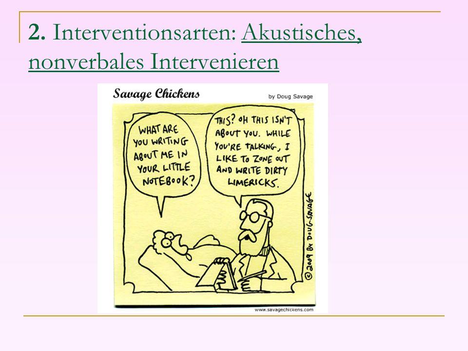 2. Interventionsarten: Akustisches, nonverbales Intervenieren