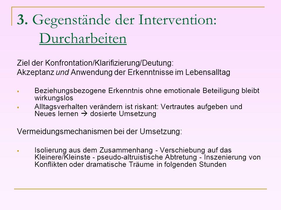 3. Gegenstände der Intervention: Durcharbeiten