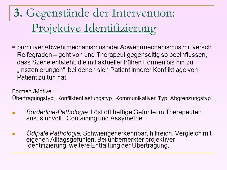 3. Gegenstände der Intervention: Projektive Identifizierung