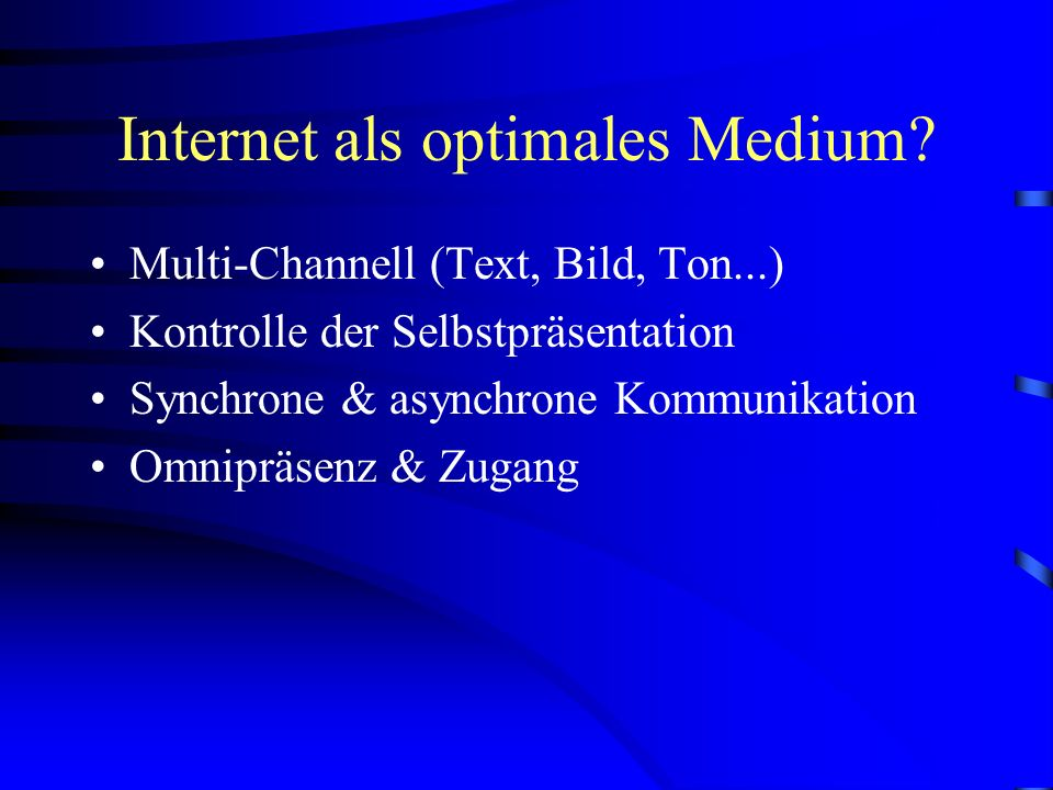 Internet als optimales Medium