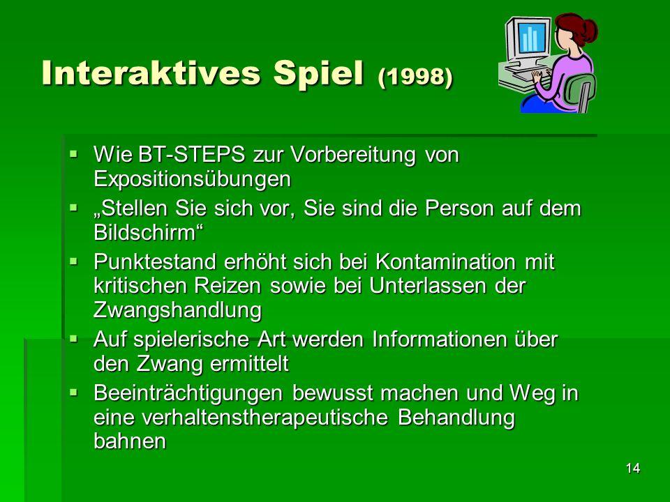 """Interaktives Spiel (1998) Wie BT-STEPS zur Vorbereitung von Expositionsübungen. """"Stellen Sie sich vor, Sie sind die Person auf dem Bildschirm"""