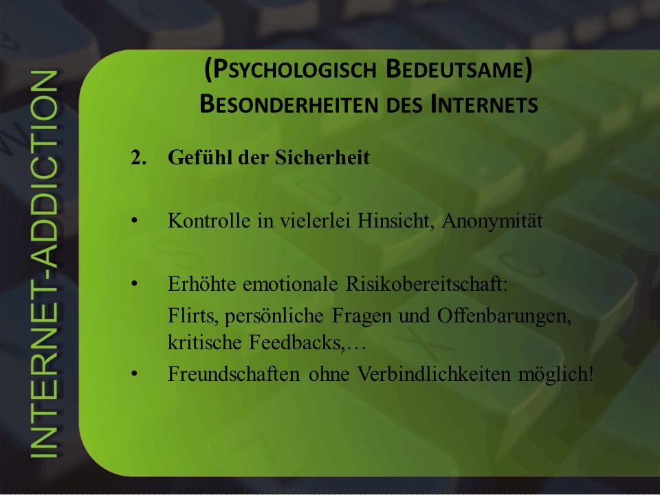 (Psychologisch Bedeutsame) Besonderheiten des Internets