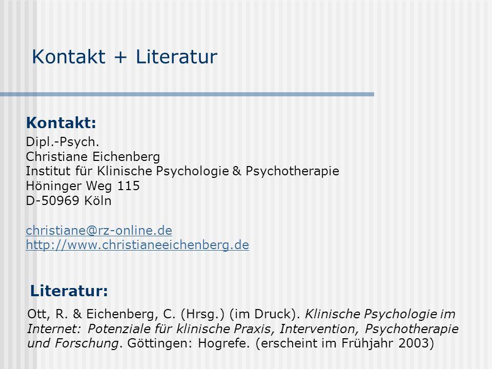 Kontakt + Literatur Kontakt: Literatur: Dipl.-Psych.
