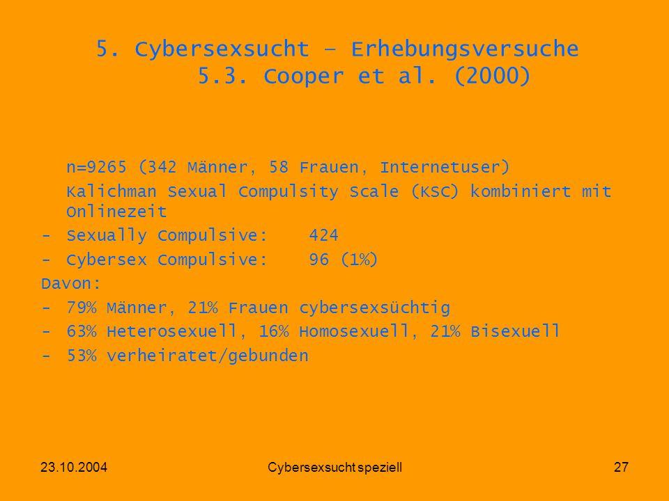 5. Cybersexsucht – Erhebungsversuche 5.3. Cooper et al. (2000)