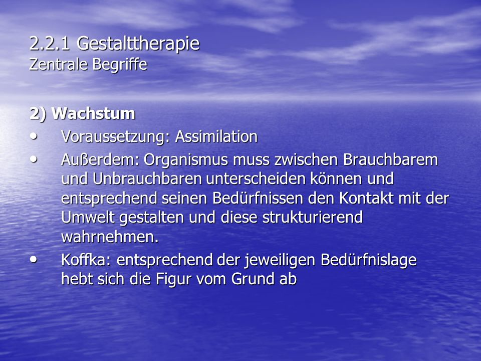 2.2.1 Gestalttherapie Zentrale Begriffe