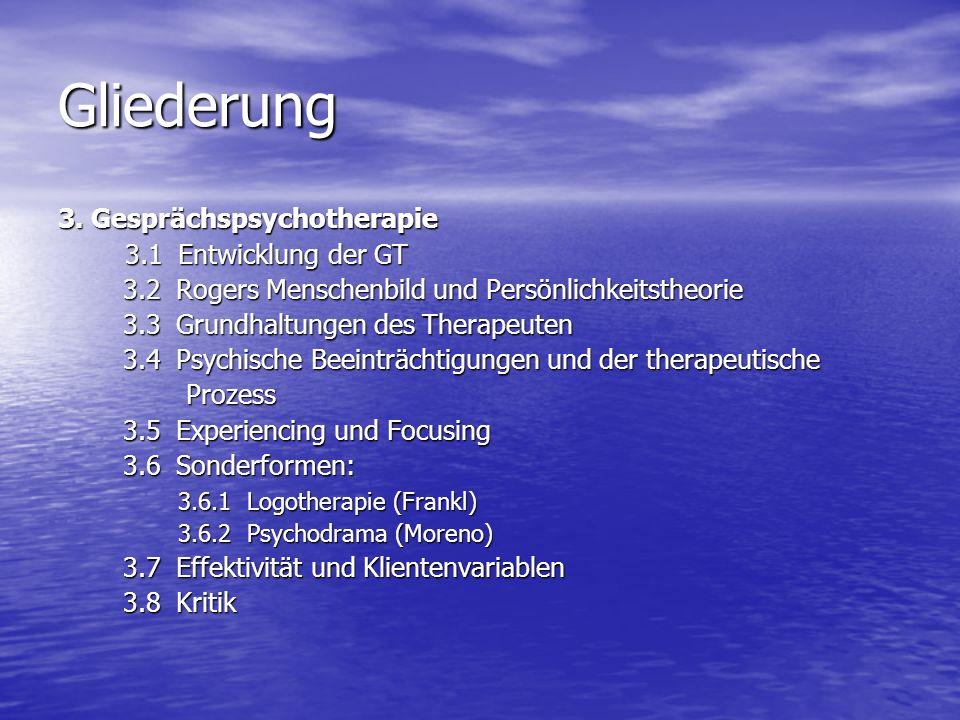Gliederung 3. Gesprächspsychotherapie 3.1 Entwicklung der GT