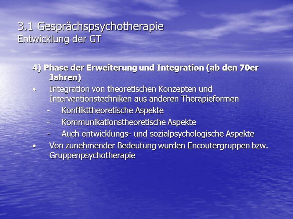 3.1 Gesprächspsychotherapie Entwicklung der GT
