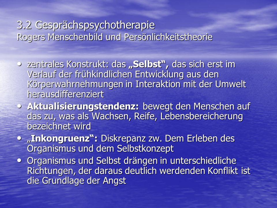 3.2 Gesprächspsychotherapie Rogers Menschenbild und Persönlichkeitstheorie