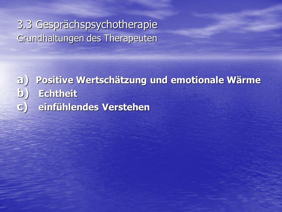 3.3 Gesprächspsychotherapie Grundhaltungen des Therapeuten