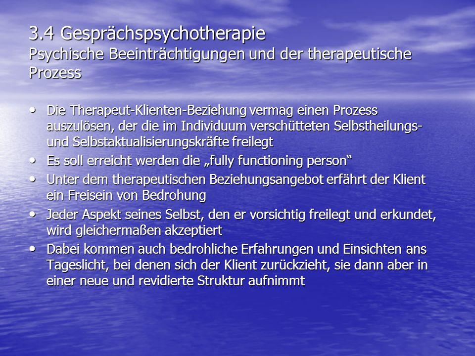 3.4 Gesprächspsychotherapie Psychische Beeinträchtigungen und der therapeutische Prozess