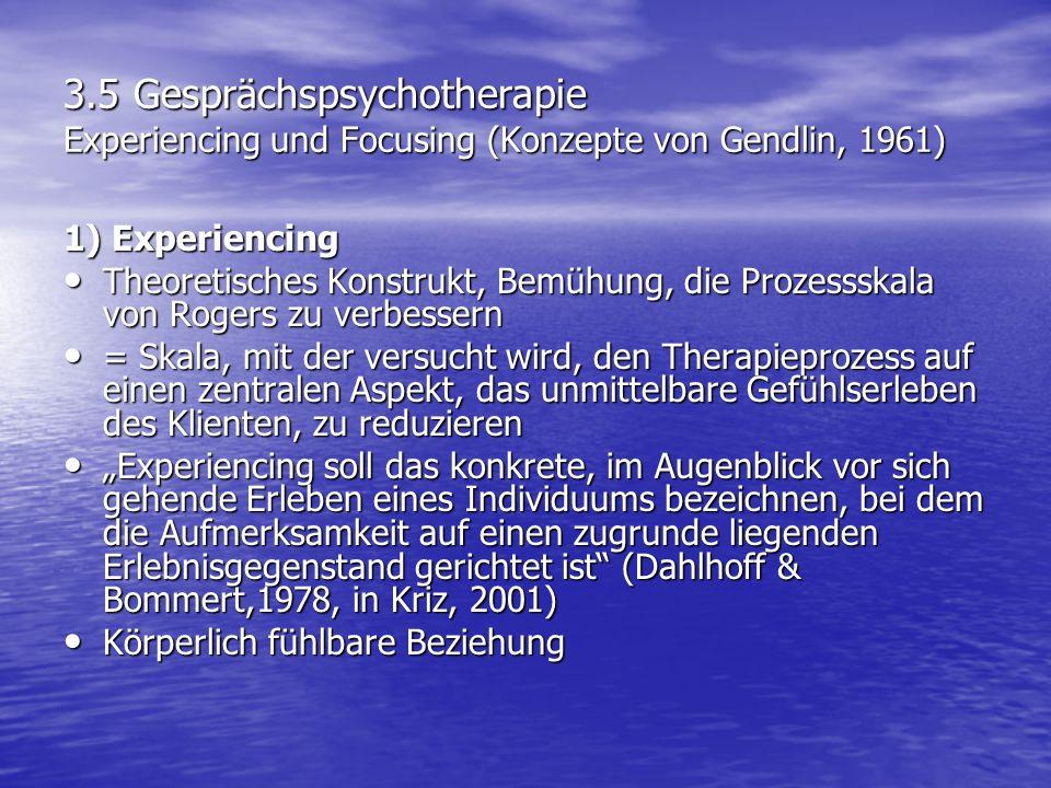 3.5 Gesprächspsychotherapie Experiencing und Focusing (Konzepte von Gendlin, 1961)