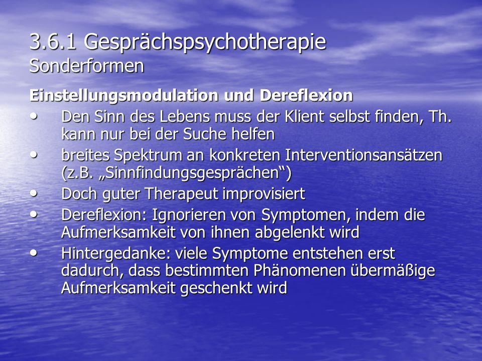 3.6.1 Gesprächspsychotherapie Sonderformen