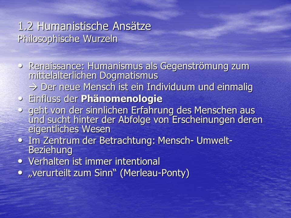 1.2 Humanistische Ansätze Philosophische Wurzeln