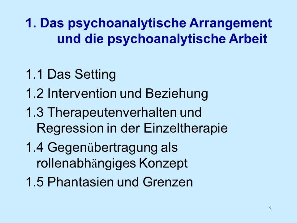 1. Das psychoanalytische Arrangement und die psychoanalytische Arbeit