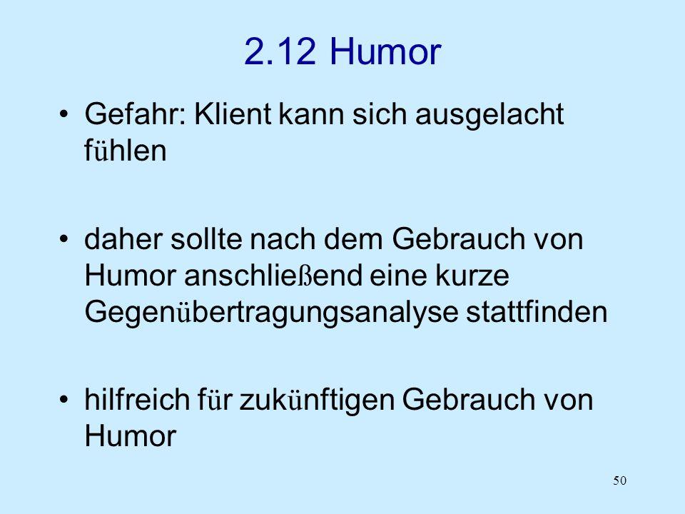 2.12 Humor Gefahr: Klient kann sich ausgelacht fühlen