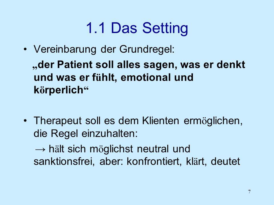 1.1 Das Setting Vereinbarung der Grundregel: