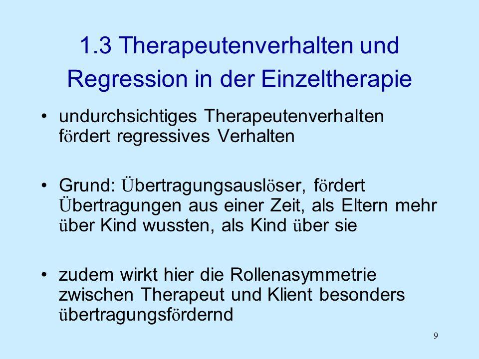1.3 Therapeutenverhalten und Regression in der Einzeltherapie