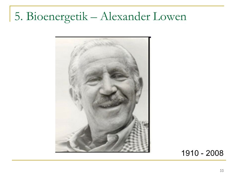 5. Bioenergetik – Alexander Lowen