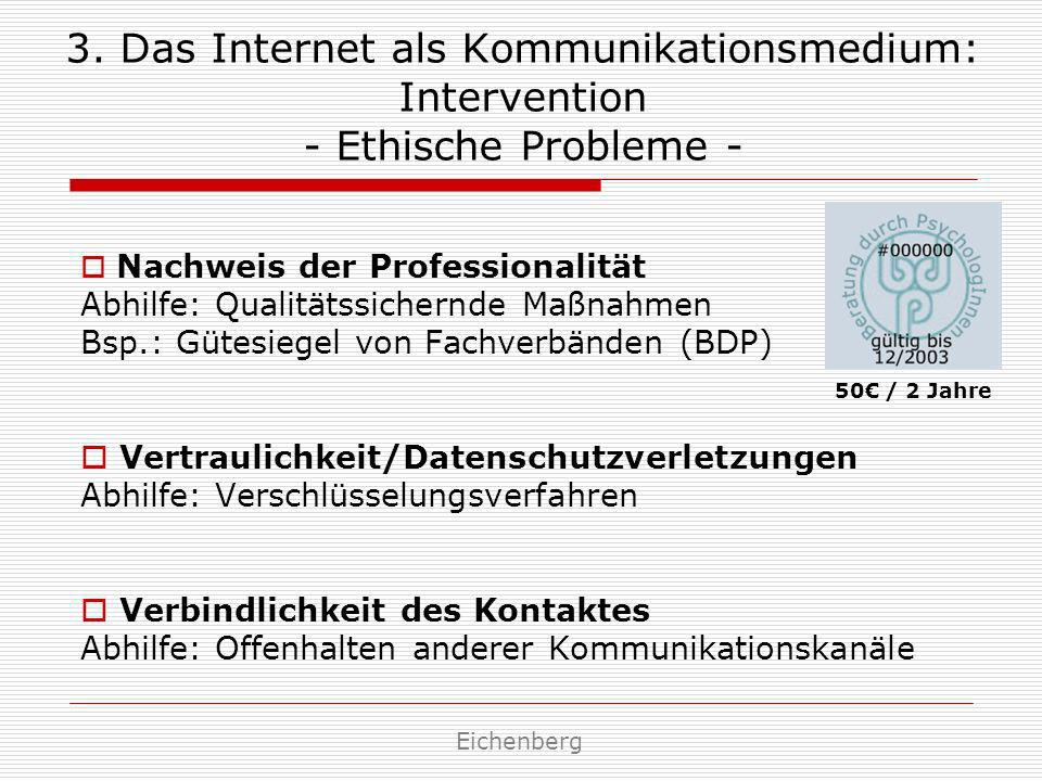 3. Das Internet als Kommunikationsmedium: Intervention - Ethische Probleme -