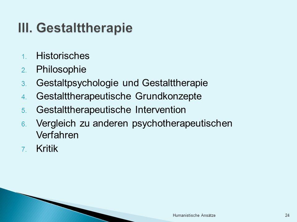 III. Gestalttherapie Historisches Philosophie