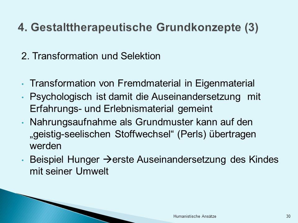 4. Gestalttherapeutische Grundkonzepte (3)