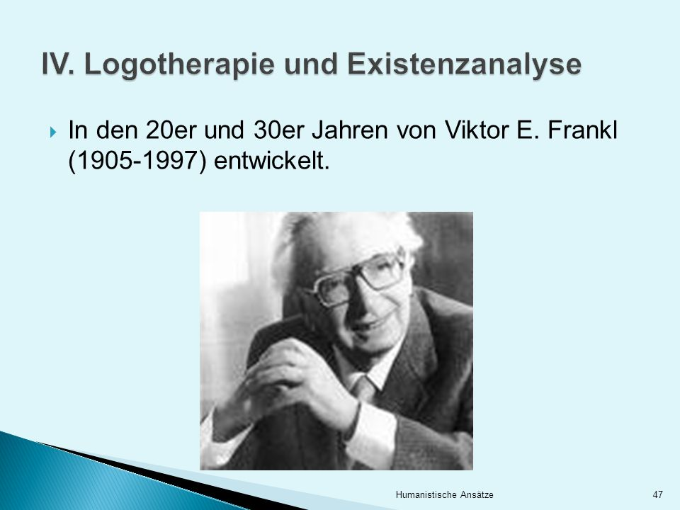 IV. Logotherapie und Existenzanalyse