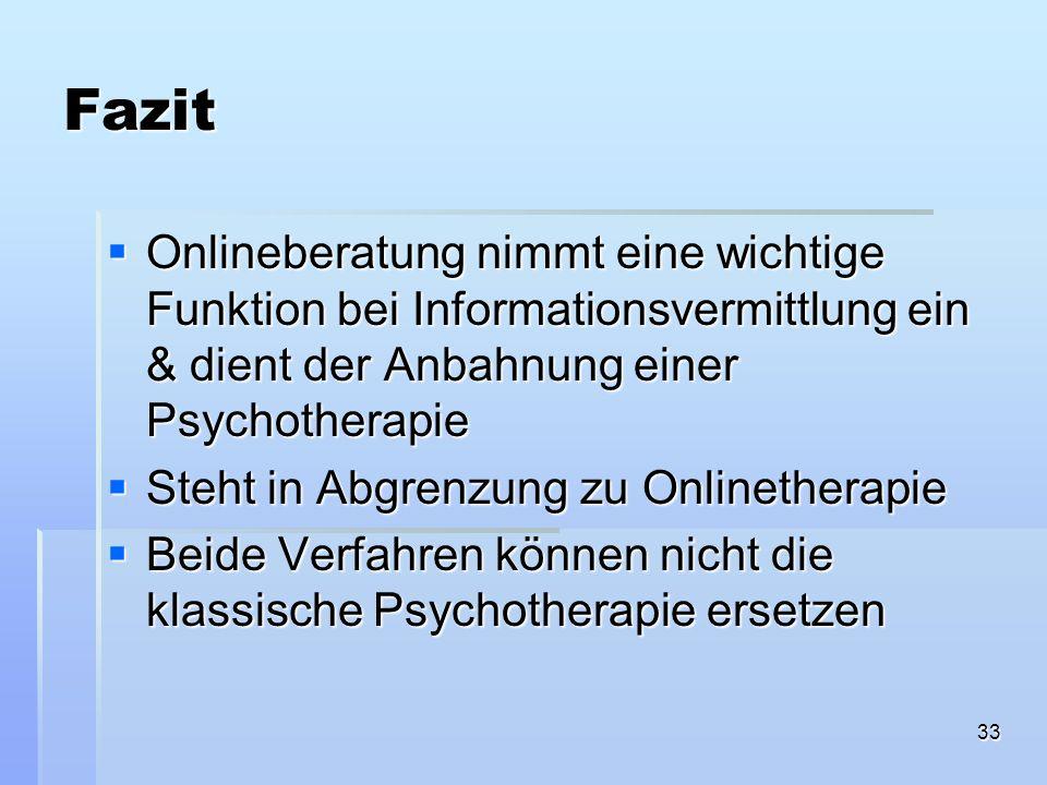 Fazit Onlineberatung nimmt eine wichtige Funktion bei Informationsvermittlung ein & dient der Anbahnung einer Psychotherapie.